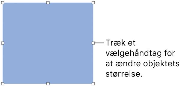 Et objekt med hvide kvadrater på rammen til ændring af objektets størrelse.