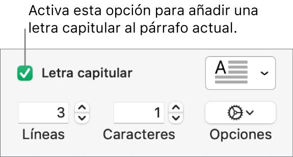 """Se selecciona la casilla """"Letra capitular"""" y a su derecha aparece un menú desplegable; debajo de él aparecen controles para ajustar la altura de la línea el número de caracteres y otras opciones."""