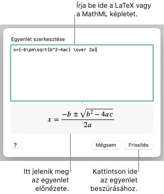 Az Egyenlet szerkesztése párbeszédpanel, amelyen a LaTeX használatával írt másodfokú egyenlet megoldóképlete látható az Egyenlet mezőben, alul pedig az egyenlet előnézete.