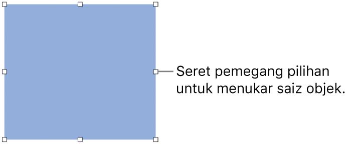 Objek dengan segi empat putih pada jidarnya untuk menukar saiz objek.