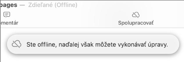 Upozornenie na obrazovke soznámením Ste offline, ale naďalej môžete upravovať.