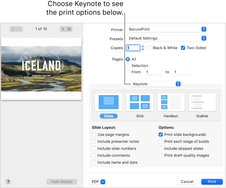The Print dialogue with Keynote selected in the pop-up menu below Pages. Below it are print layouts for Slide, Grid, Handout and Outline with Slide selected. Below the layouts are tickboxes to show margins, include presenter notes, print draft quality images and other options.