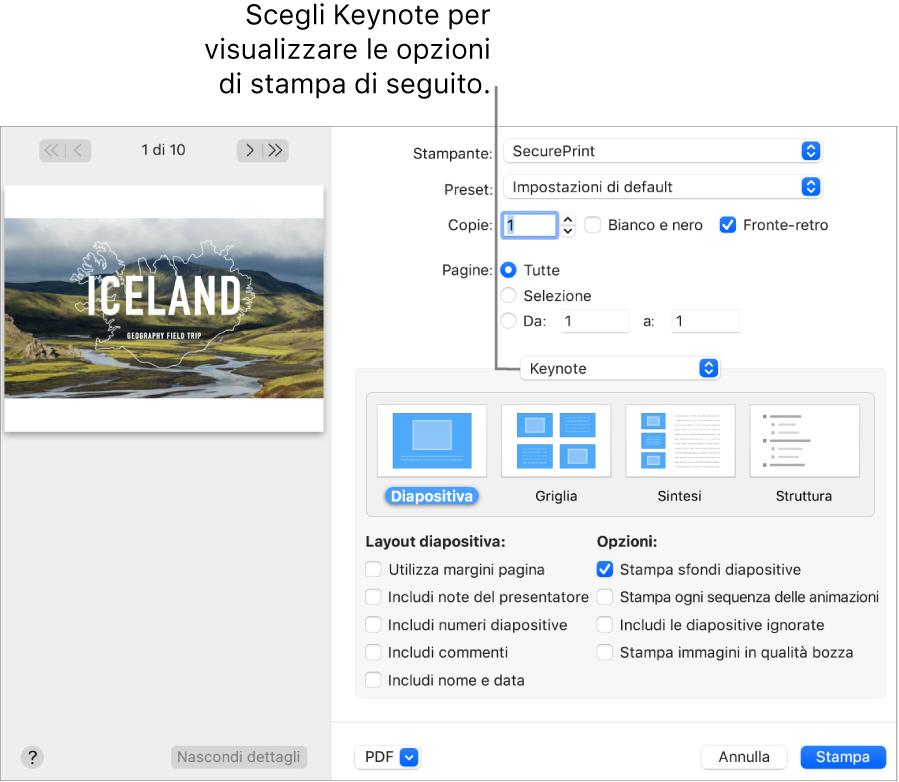 La finestra di dialogo Stampa con Keynote selezionato nel menu a comparsa sotto Pages. Al di sotto, compaiono i layout di stampa per Diapositiva, Griglia, Sintesi e Struttura con l'opzione Diapositiva selezionata. Sotto i layout, compaiono riquadri per mostrare i margini, includere note del presentatore, stampare immagini di qualità e altre opzioni.