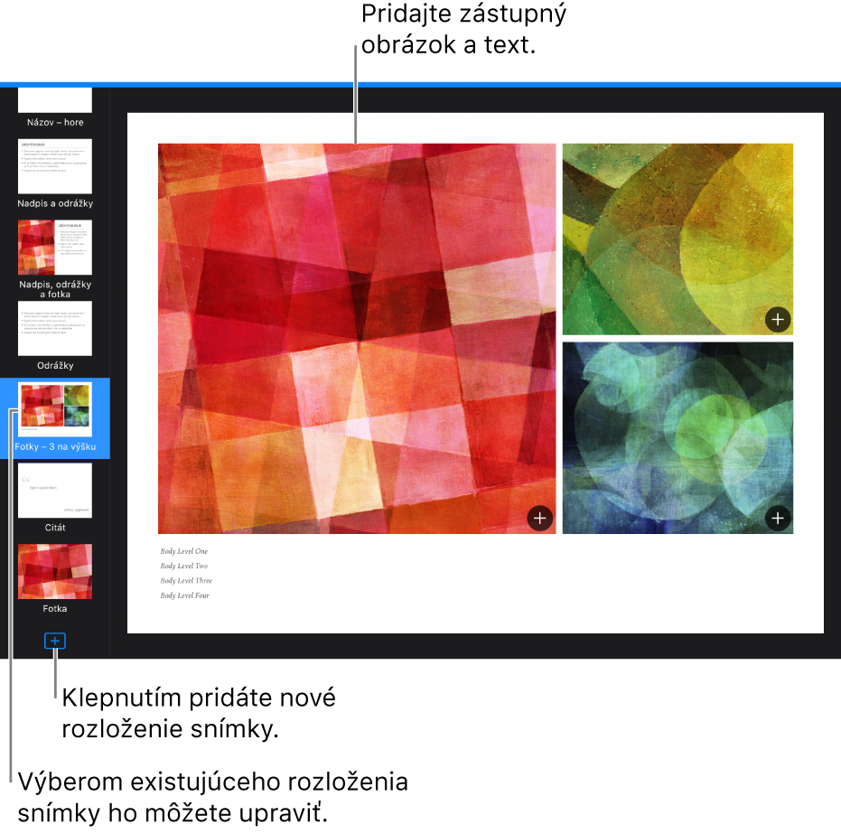 Rozloženie snímky zobrazené na plátne snímky stlačidlom Pridať rozloženie snímky vdolnej časti navigátora snímok.