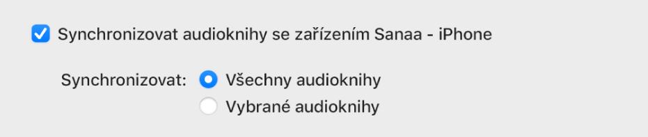 """Zaškrtávací políčka """"Synchronizovat audioknihy se zařízením"""" a""""Všechny audioknihy"""" zobrazená jako označená. Tlačítko """"Vybrané audioknihy"""" je nevybráno."""