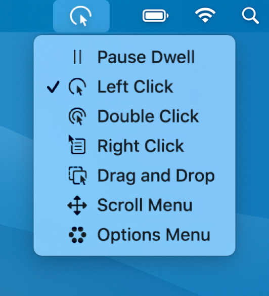 The Dwell status menu, whose menu items include, from top to bottom, Pause Dwell, Left Click, Double Click, Right Click, Drag and Drop, Scroll Menu and Options Menu.