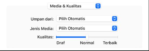 Pilihan Media & Kualitas menampilkan menu pop-up Umpan dari dan Jenis Media serta penggeser skala Kualitas.