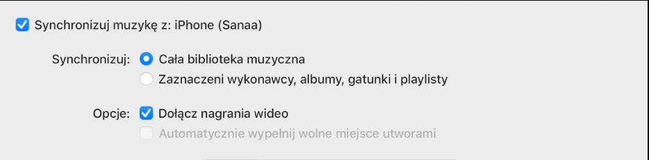 Pole wyboru Synchronizuj muzykę zurządzeniem oraz dodatkowe opcje synchronizacji całej biblioteki muzycznej lub tylko zaznaczonych rzeczy, wtym dołączanie nagrań wideo oraz notatek głosowych.
