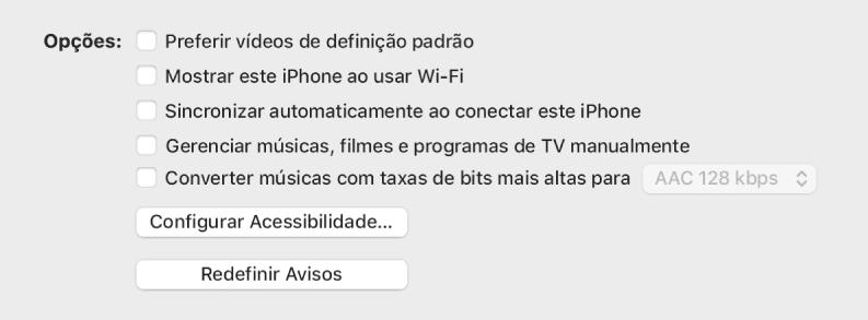 """Opções de sincronização mostrando caixas de seleção para gerenciar manualmente itens de conteúdo, sincronização automática e exibir o dispositivo quando conectado pelo Wi-Fi. As opções """"Preferir vídeos de definição padrão"""" e """"Converter músicas com taxa de bits mais altas para"""" também são exibidas. Um botão Configurar Acessibilidade eu um botão Redefinir Avisos também são exibidos."""
