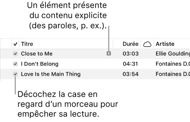 Détail de la présentation Morceaux de Musique, avec les cases à gauche et un symbole explicite pour le premier morceau indiquant qu'il contient du contenu explicite, comme ses paroles. Décochez la case en regard d'un morceau pour empêcher la lecture de ce dernier.