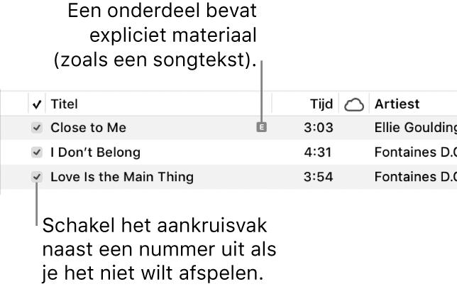 Detail van de nummerweergave, met de aankruisvakken aan de linkerkant en een symbool voor expliciet materiaal voor het eerste nummer (wat aangeeft dat het nummer expliciet materiaal bevat, zoals songteksten). Schakel het aankruisvak naast een nummer uit als je dat nummer niet wilt afspelen.