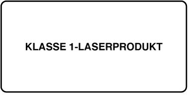 """Et mærkat med teksten """"Klasse 1-laserprodukt"""" eller """"Class 1 laser product""""."""
