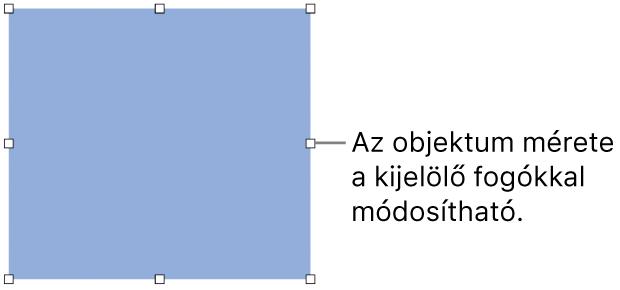 Egy objektum és a szegélyén lévő fehér négyzetek, amelyekkel az objektum mérete módosítható.