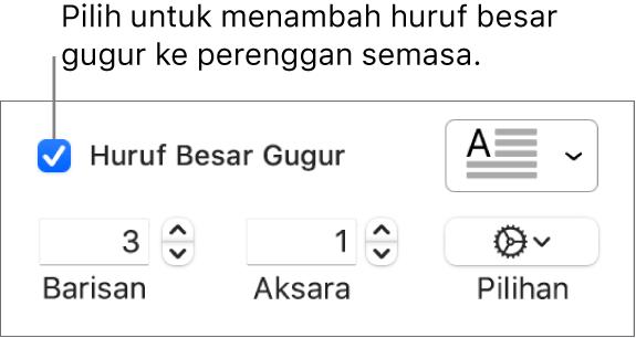 Kotak semak Huruf Besar Gugur dipilih dan menu timbul kelihatan di sebelah kanan; kawalan untuk mengeset ketinggian baris, bilangan aksara dan pilihan lain kelihatan di bawah.