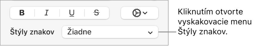 Vyskakovacie menu Štýly znakov pod ovládacími prvkami na zmenu štýlu afarby textu.
