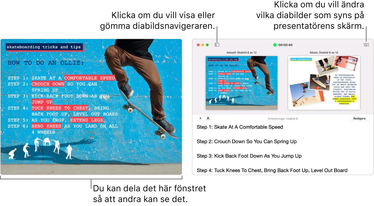En Keynote-presentation visas i ett fönster och presentatörens skärm i ett annat fönster innehåller diabildsnavigatorn, presentatörens anteckningar och en diabildsförhandsvisning.