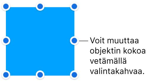 Objekti, jonka reunassa on sinisiä pisteitä sen koon muuttamista varten.