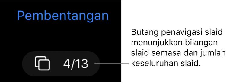 Butang penavigasi slaid menunjukkan 4 daripada 13, terletak di bawah Pembentangan berhampiran penjuru kiri atas kanvas slaid.