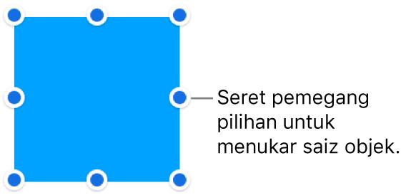 Objek dengan titik biru pada jidarnya untuk menukar saiz objek.