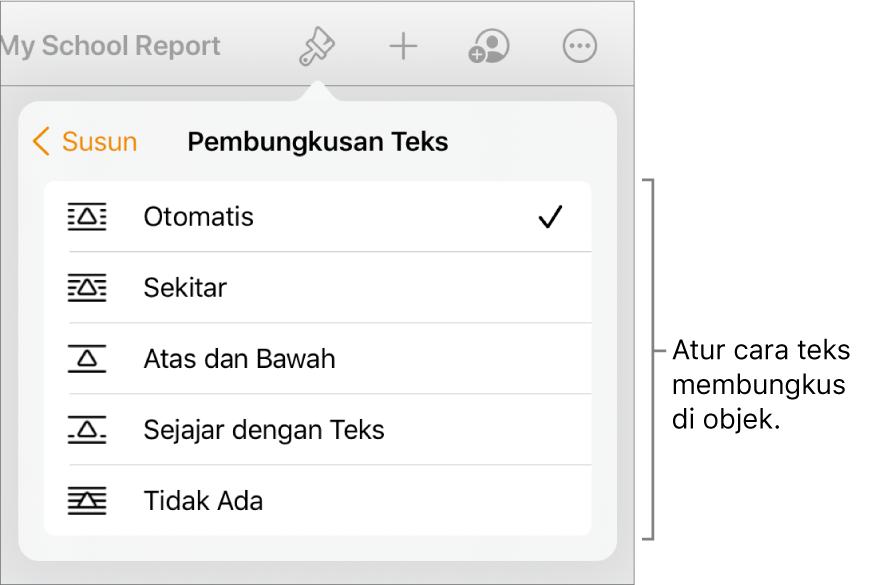Kontrol Format dengan tab Susun dipilih. Di bawahnya terdapat kontrol Pembungkusan Teks dengan Pindahkan ke Belakang/Depan, Pindahkan dengan Teks, dan Pembungkusan Teks.