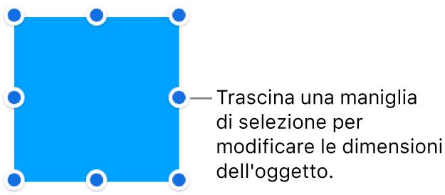 Un oggetto con punti blu sul bordo per la modifica delle dimensioni.
