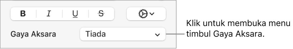 Menu timbul Gaya Aksara di bawah kawalan untuk menukar gaya dan warna teks.