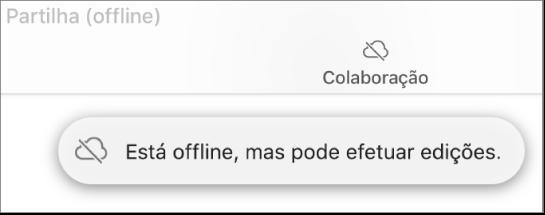 """Um aviso no ecrã indica que """"Está offline, mas pode efetuar edições."""""""