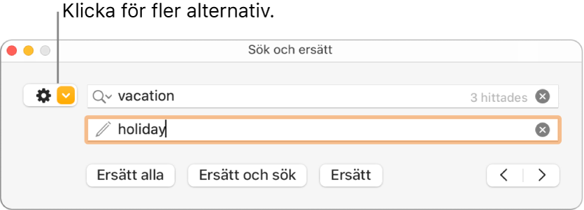 Fönstret Sök och ersätt med en linje som pekar på knappen för fler alternativ.