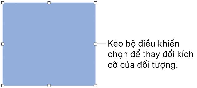 Đối tượng có hình vuông màu trắng trên đường viền để thay đổi kích cỡ của đối tượng.
