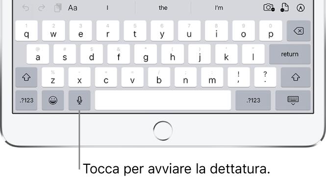 La tastiera su schermo che mostra il pulsante Detta (a destra della barra spaziatrice), che puoi toccare per iniziare a dettare del testo.