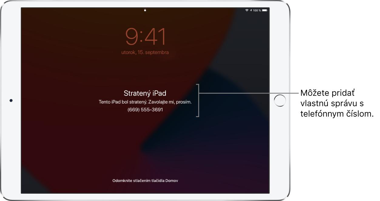 """Zamknutá obrazovka iPadu so správou: """"Stratený iPad. Tento iPad je stratený. Zavolajte mi. (669) 555-3691."""" Môžete pridať vlastnú správu svaším telefónnym číslom."""