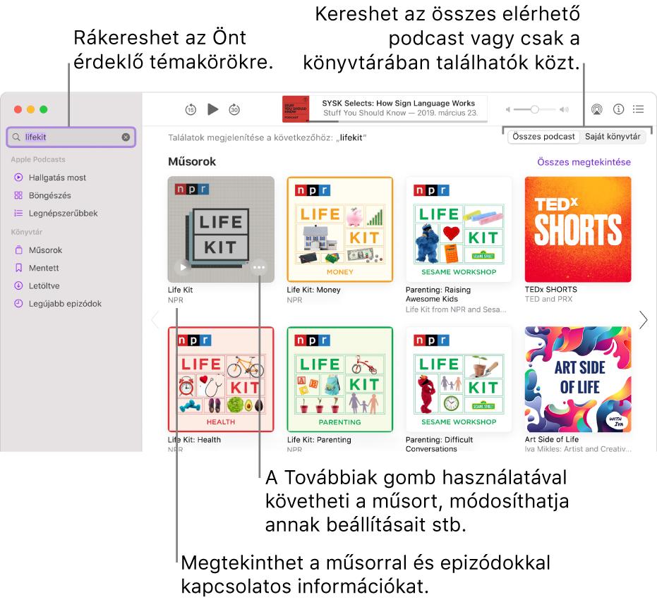 A Podcastok ablak, amelyben a bal felső sarokban a keresőmező látható a beírt szöveggel, míg a jobb oldalon a keresésnek megfelelő epizódok és műsorok láthatók az összes podcast közül. Kattintson a műsor alatt található linkre a műsor részleteinek és epizódjainak megtekintéséhez. A műsor Továbbiak gombjának használatával követheti a műsort, módosíthatja a beállításokat, stb.