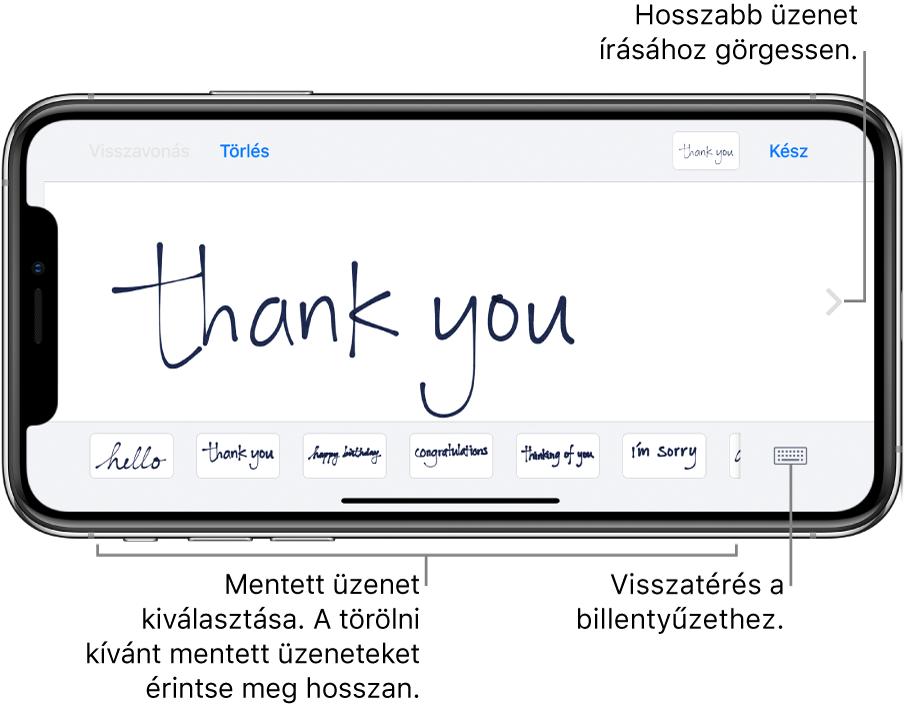 A kézíráshoz használható képernyő egy kézzel írott üzenettel. A képernyő alján balról jobbra az elmentett üzenetek láthatók, továbbá a Billentyűzet megjelenítése gomb.