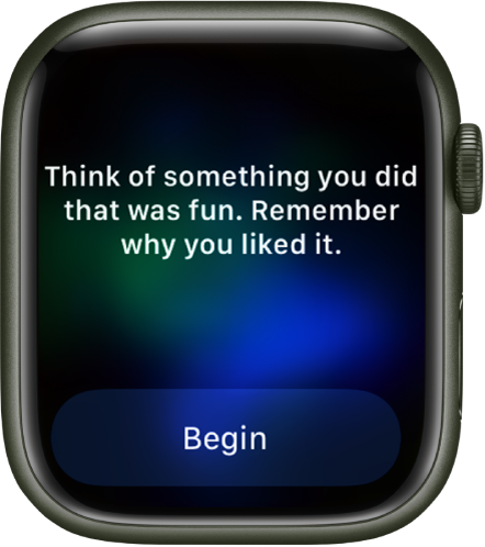 """The Mindfulness app shows a thought you can reflect on—""""Think of something you did that was fun. Remember why you liked it."""" A Begin button is below."""
