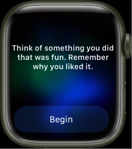 """Mindfulness-appen med en tanke att reflektera över: """"Tänk på något du gjorde som var roligt. Kom ihåg varför du gillade det."""" Knappen Börja finns nedanför."""