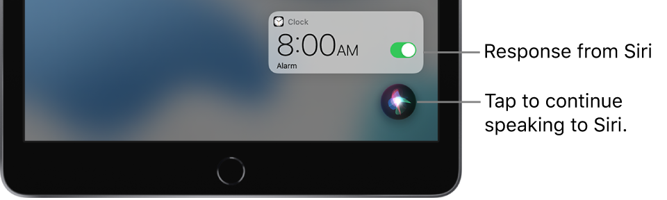 Siri on the Home Screen. A notification from the Clock app shows that an alarm is turned on for 8:00 a.m. A button at the bottom right of the screen is used to continue speaking to Siri.