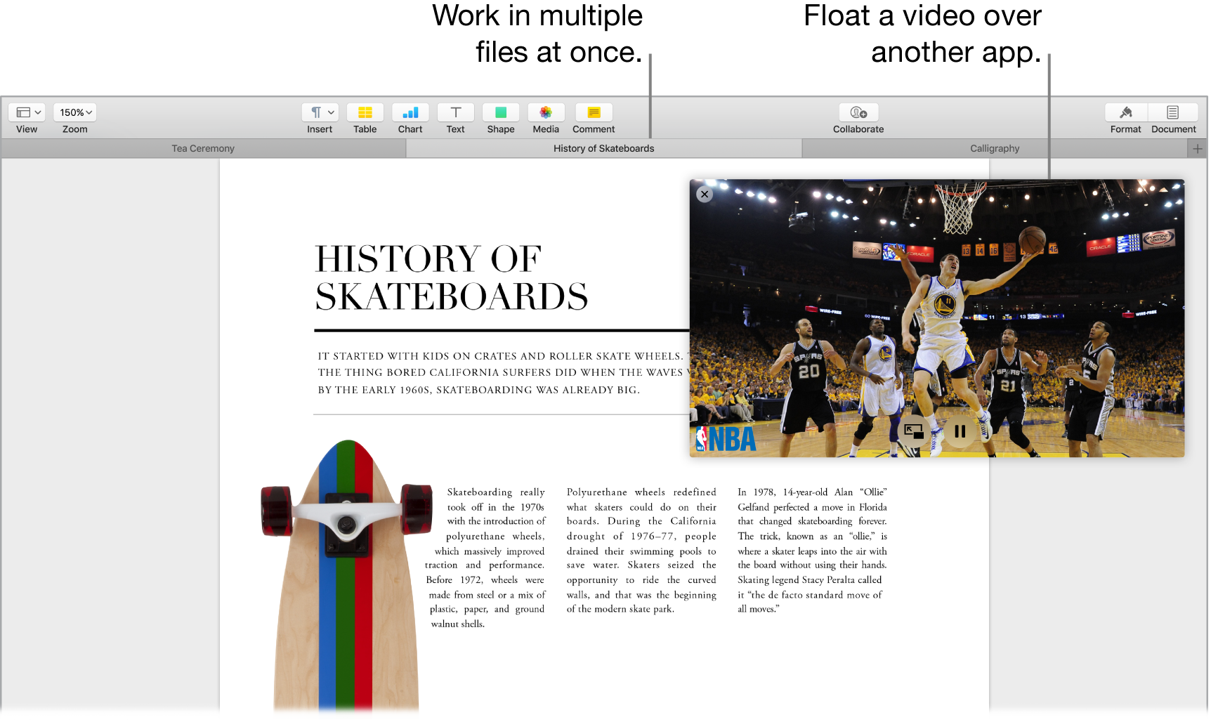 A Pages screen, showing three different Pages documents in separate tabs, demonstrating that you can work in multiple files at the same time. The open tab has a Picture in Picture display of a basketball game over one corner of the screen.
